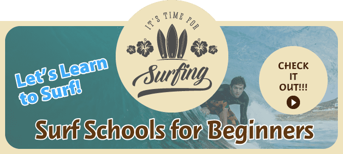 Let's Learn to Surf! Surf Schools for Beginners